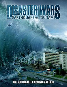 Disaster Wars Earthquake vs. Tsunami Movie Poster