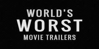 You Voted – Here Are The World's Worst Movie Trailers