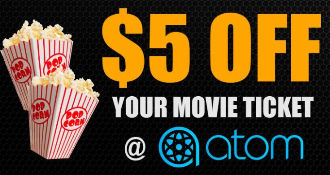 $5 Movie Ticket Coupon   ATOM Tickets