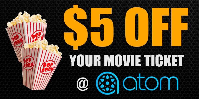 $5 Movie Ticket Coupon   ATOM Tickets